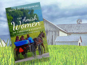 The Amish Women of Lawrence County
