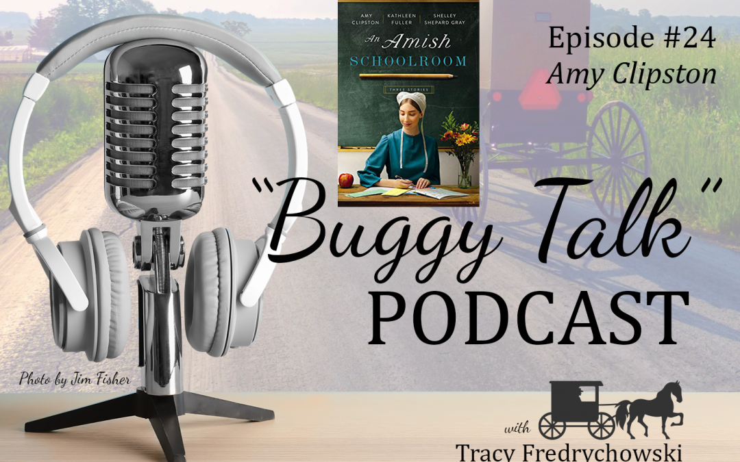 Episode 24 – Amy Clipston – An Amish Schoolroom