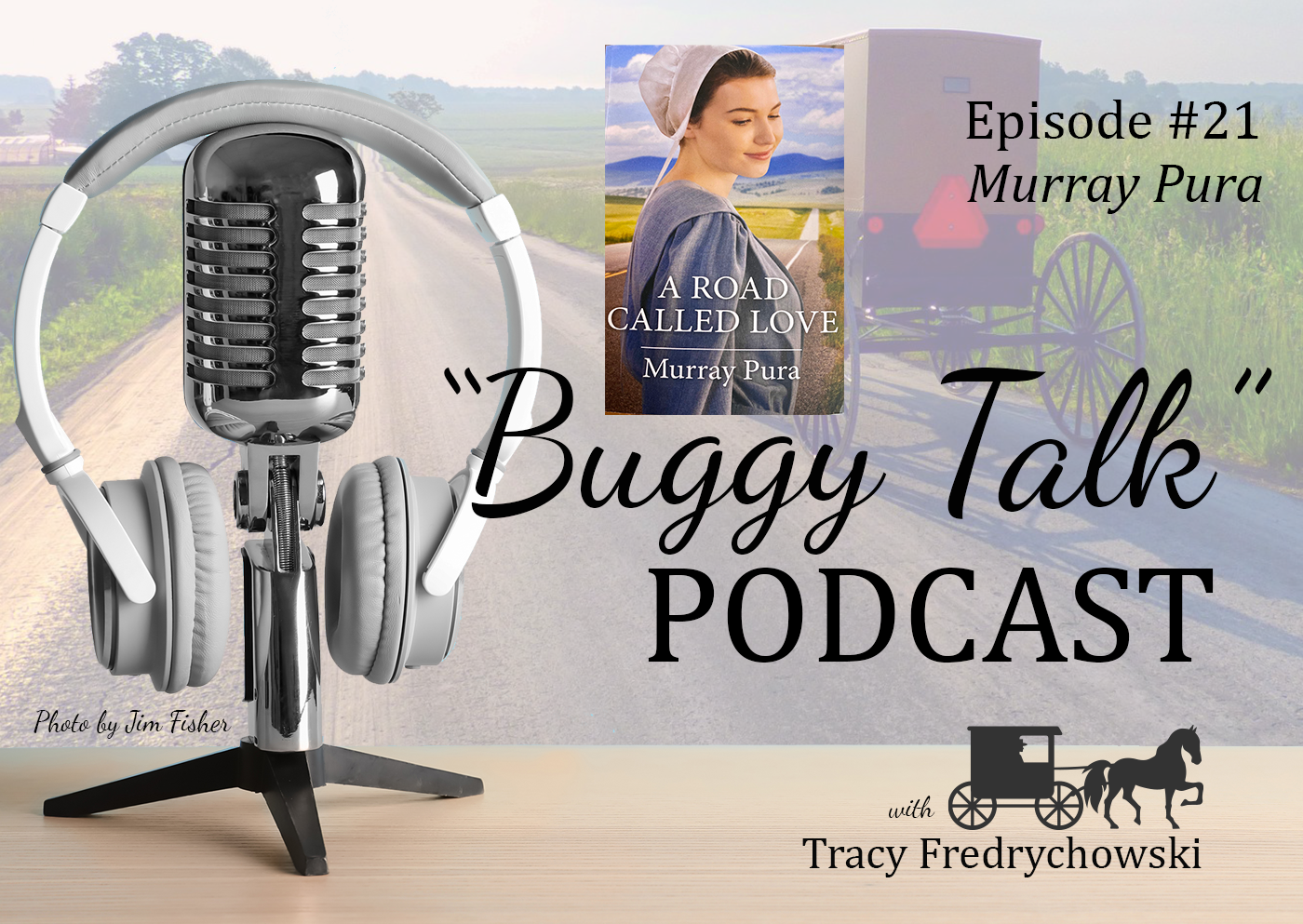 Episode 21 – Murray Pura – A Road Called Love
