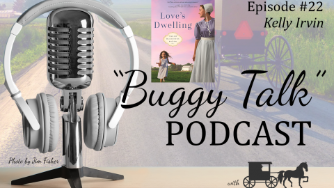 Episode 23 – Kelly Irvin – Love's Dwelling