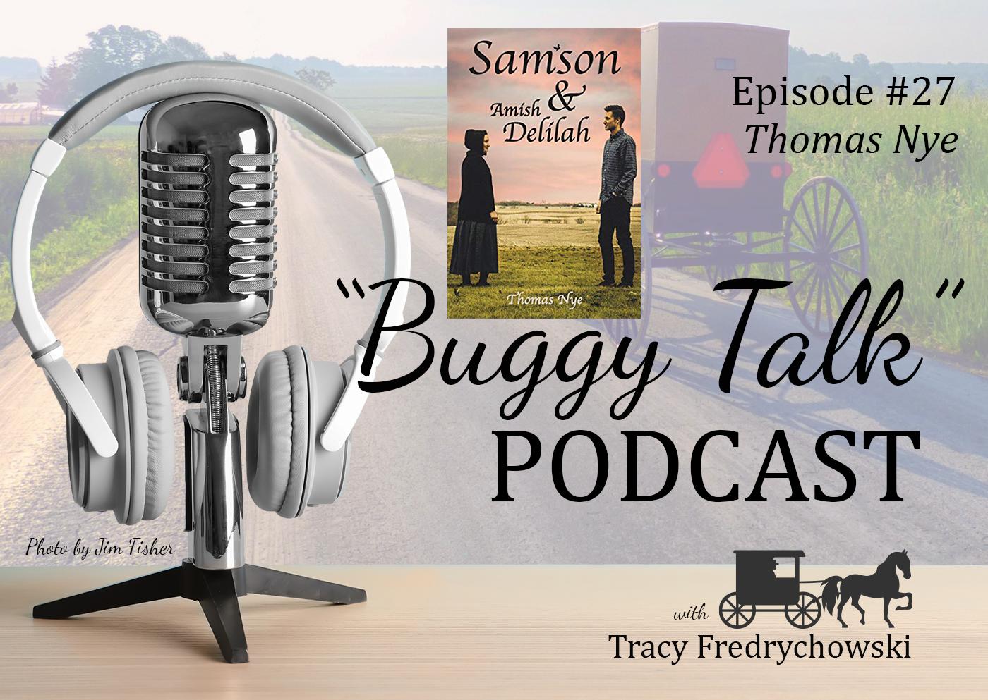 Episode 27 –Thomas Nye – Samson & Amish Delilah