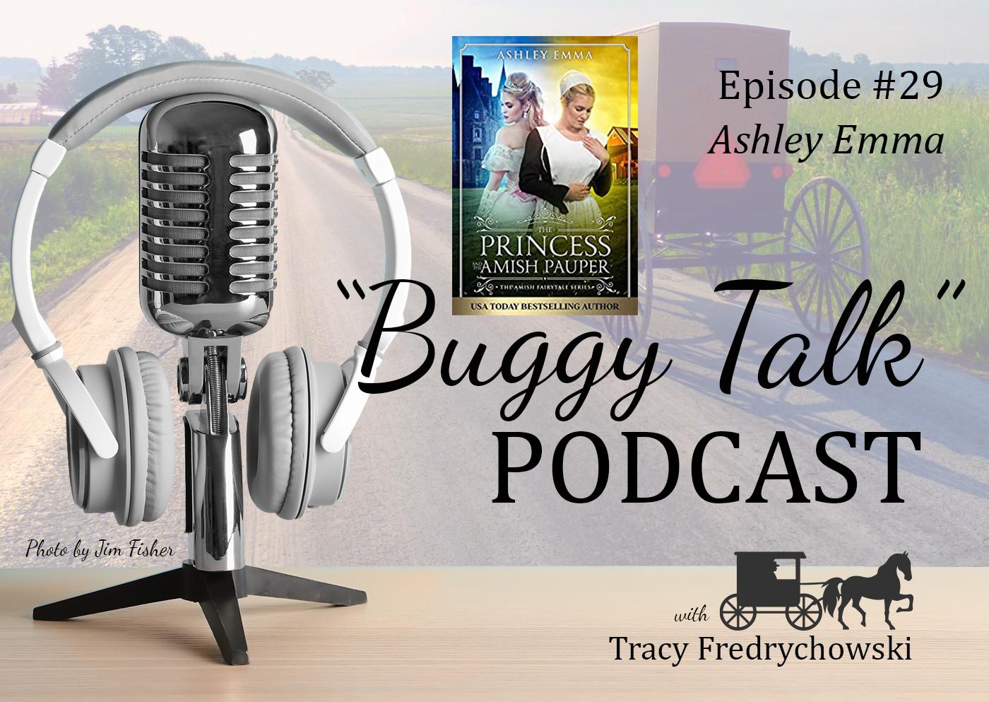 Episode 29 – Ashley Emma – Princess and the Amish Pauper
